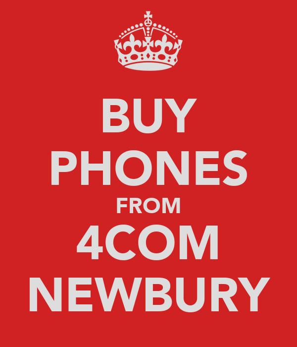 BUY PHONES FROM 4COM NEWBURY
