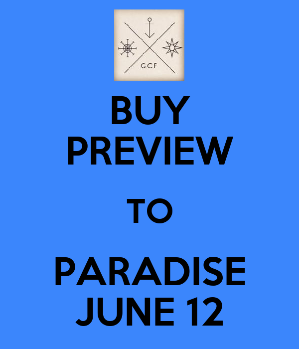 BUY PREVIEW TO PARADISE JUNE 12