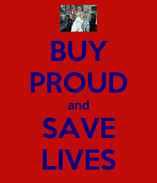BUY PROUD and SAVE LIVES