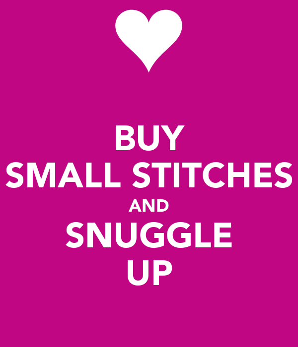 BUY SMALL STITCHES AND SNUGGLE UP