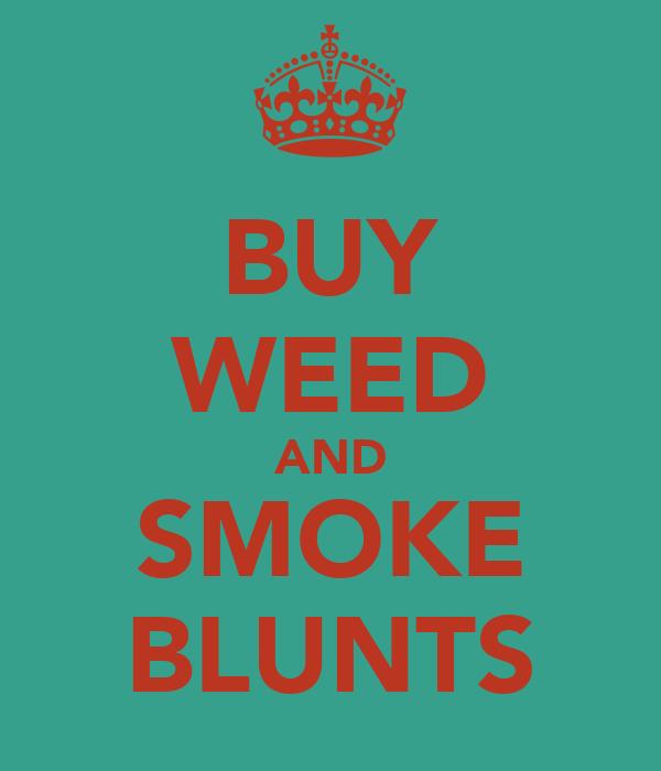 BUY WEED AND SMOKE BLUNTS