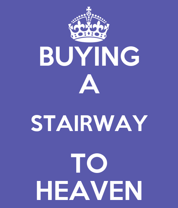 BUYING A STAIRWAY TO HEAVEN
