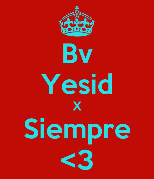 Bv Yesid X Siempre <3