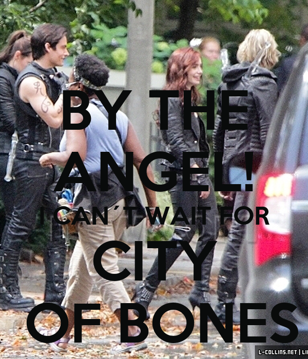 BY THE ANGEL! I CAN´T WAIT FOR CITY  OF BONES
