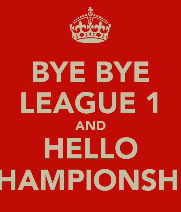 BYE BYE LEAGUE 1 AND HELLO CHAMPIONSHIP