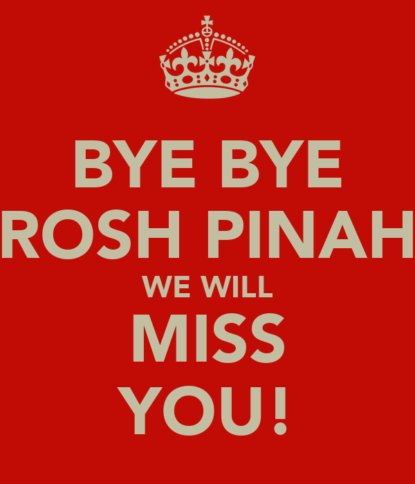 BYE BYE ROSH PINAH WE WILL MISS YOU!