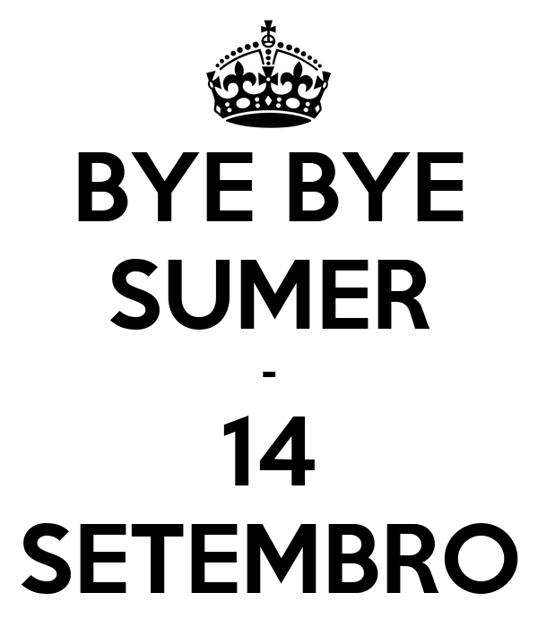 BYE BYE SUMER - 14 SETEMBRO