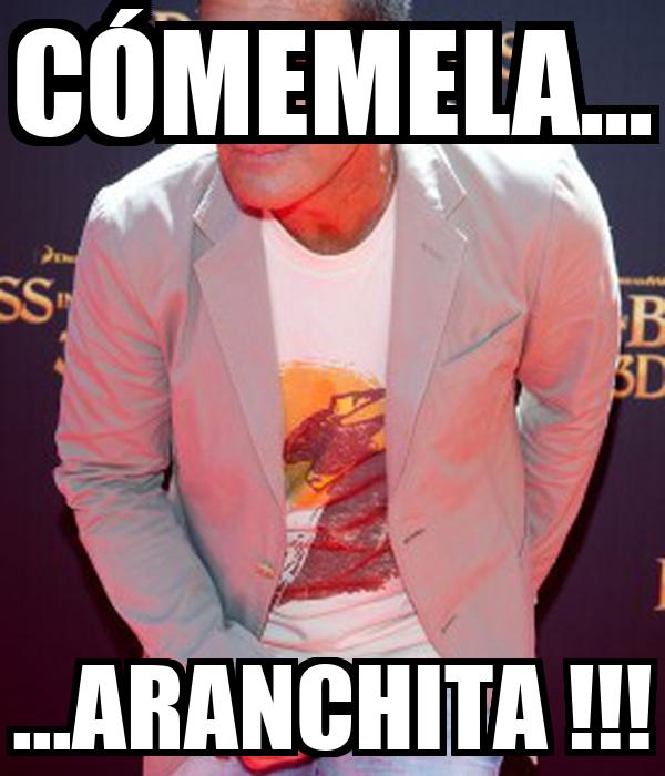 CÓMEMELA... ...ARANCHITA !!!