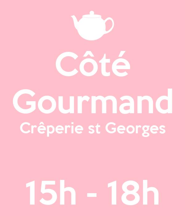 Côté Gourmand Crêperie st Georges  15h - 18h