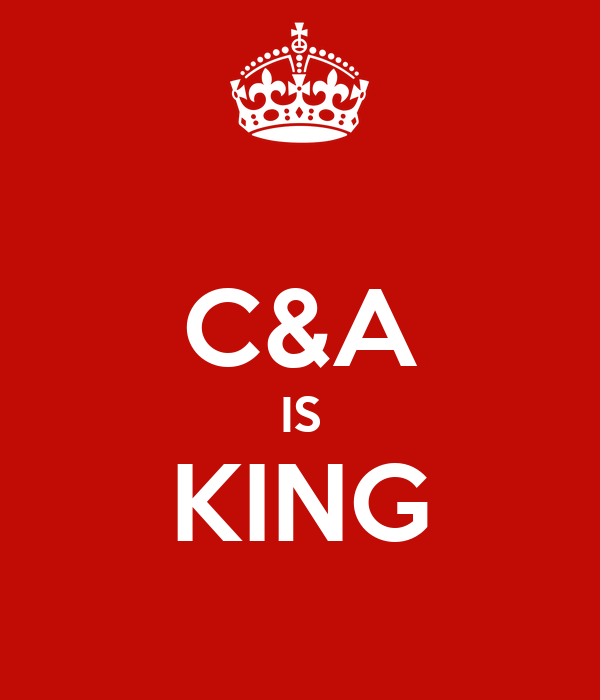 C&A IS KING