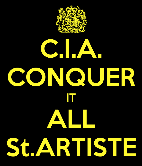 C.I.A. CONQUER IT ALL St.ARTISTE