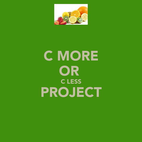 C MORE OR  C LESS PROJECT