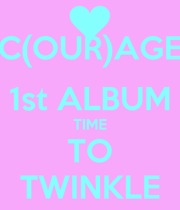 C(OUR)AGE 1st ALBUM TIME TO TWINKLE