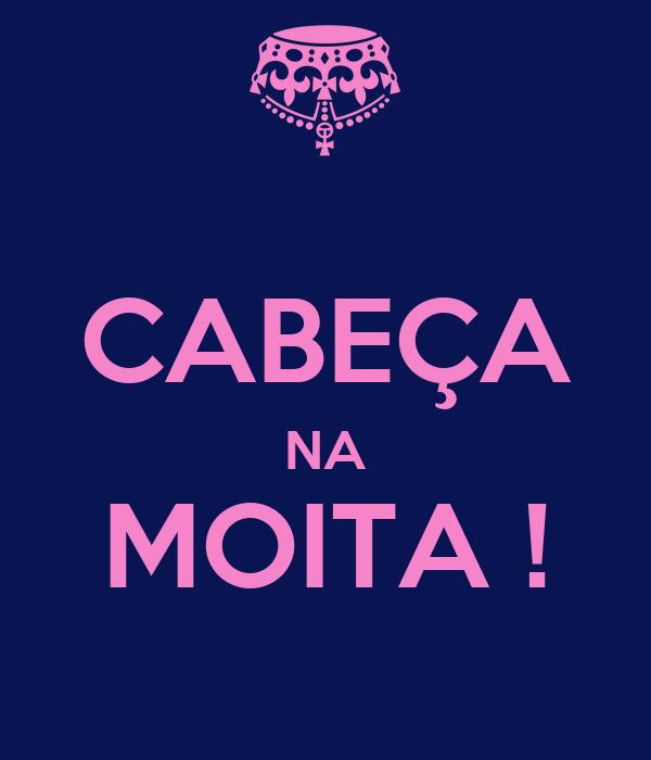 CABEÇA NA MOITA !