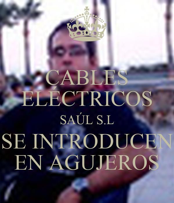 CABLES ELÉCTRICOS SAÚL S.L SE INTRODUCEN EN AGUJEROS