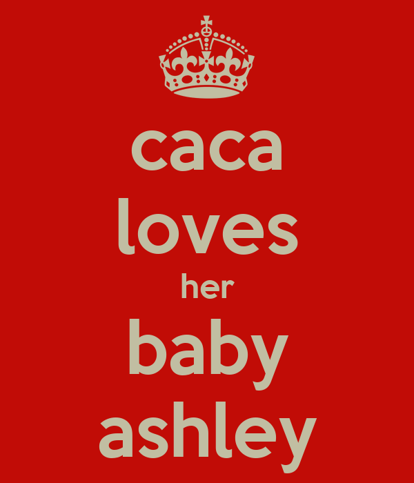 caca loves her baby ashley