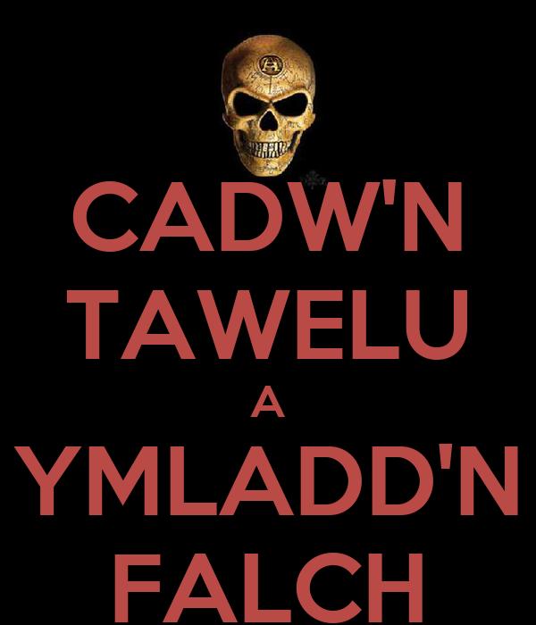 CADW'N TAWELU A YMLADD'N FALCH
