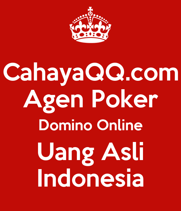 CahayaQQ.com Agen Poker Domino Online Uang Asli Indonesia