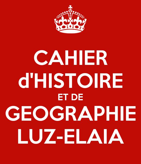 CAHIER d'HISTOIRE ET DE GEOGRAPHIE LUZ-ELAIA
