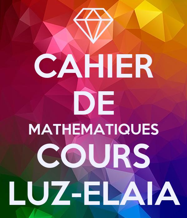 CAHIER DE MATHEMATIQUES COURS LUZ-ELAIA
