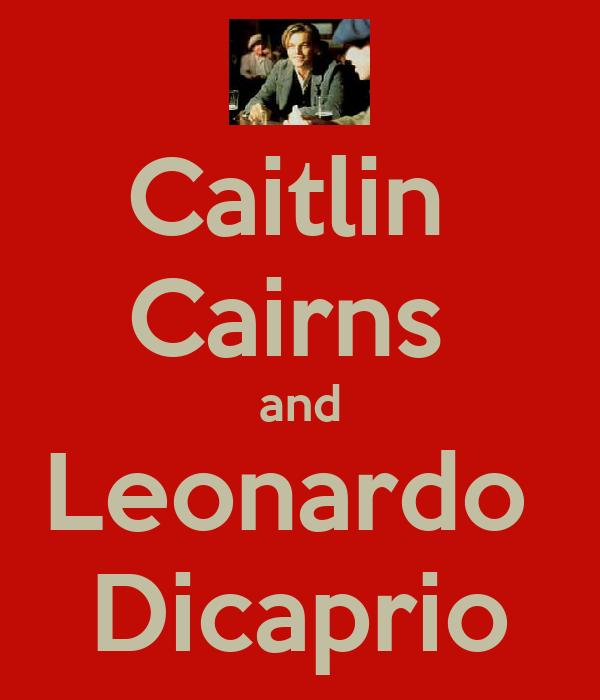 Caitlin  Cairns  and Leonardo  Dicaprio
