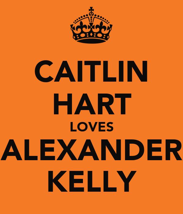 CAITLIN HART LOVES ALEXANDER KELLY