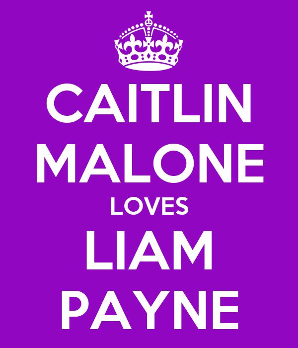 CAITLIN MALONE LOVES LIAM PAYNE