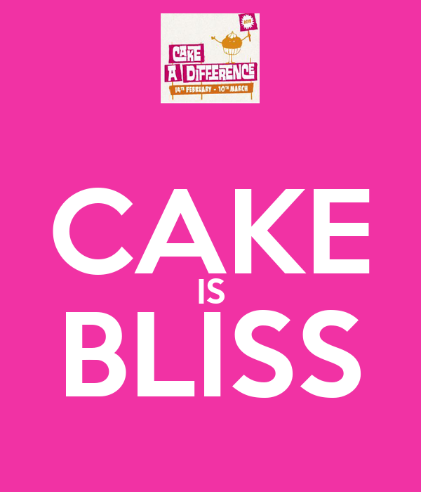 CAKE IS BLISS
