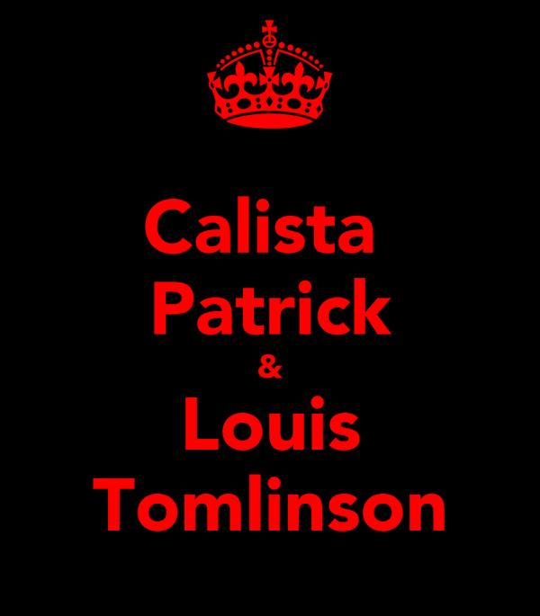 Calista  Patrick & Louis Tomlinson
