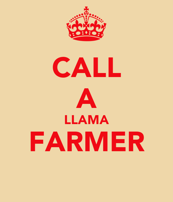 CALL A LLAMA FARMER