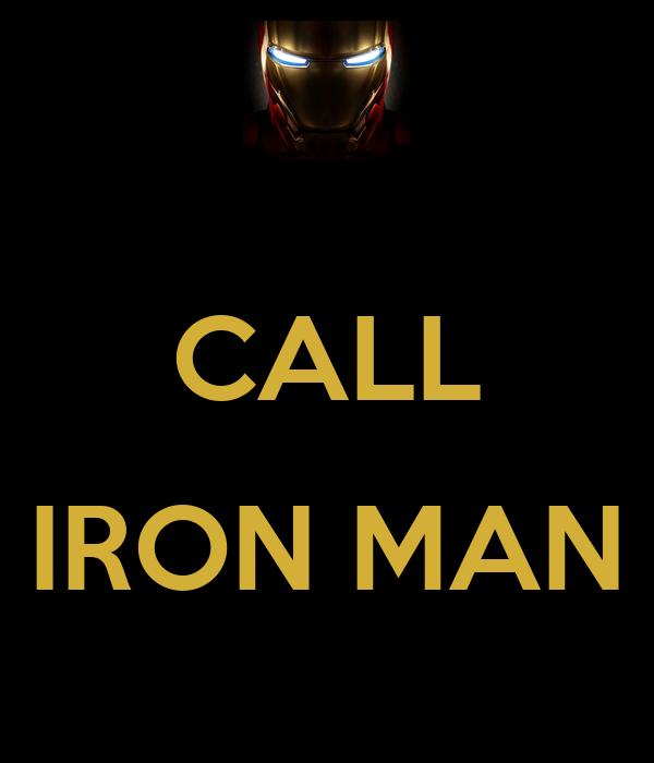 CALL  IRON MAN