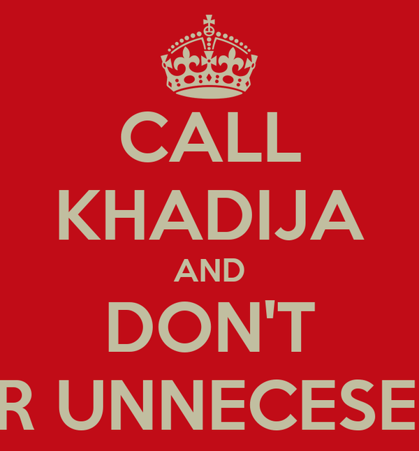 CALL KHADIJA AND DON'T TEXT HER UNNECESESSARILY