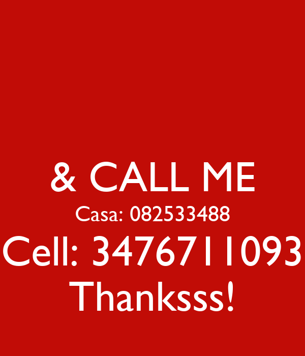 & CALL ME Casa: 082533488 Cell: 3476711093 Thanksss!