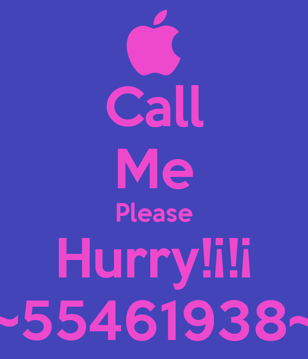 Call Me Please Hurry!¡!¡ ~55461938~
