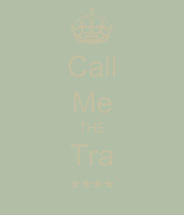 Call Me THE Tra ****