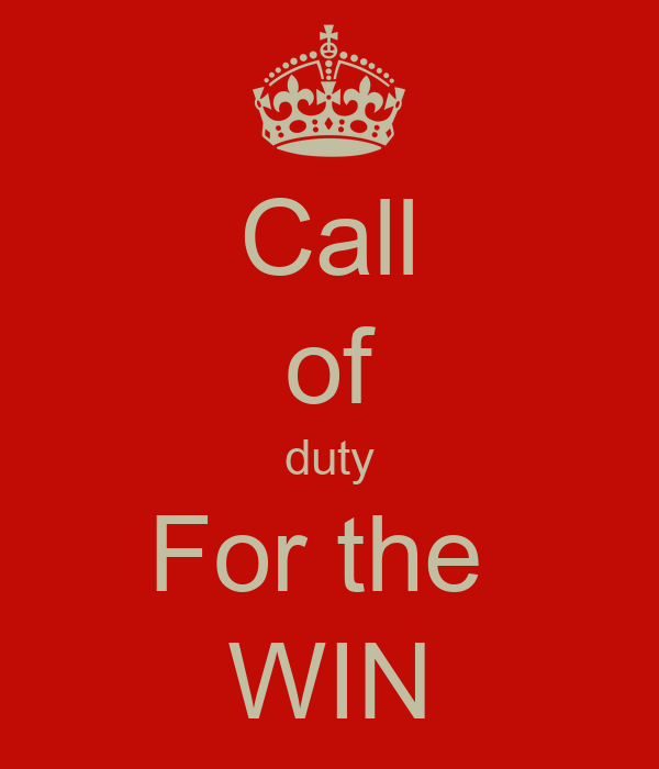 Call of duty For the  WIN