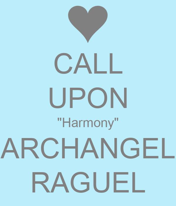 "CALL UPON ""Harmony"" ARCHANGEL RAGUEL"