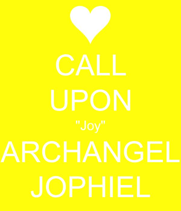"CALL UPON ""Joy"" ARCHANGEL JOPHIEL"