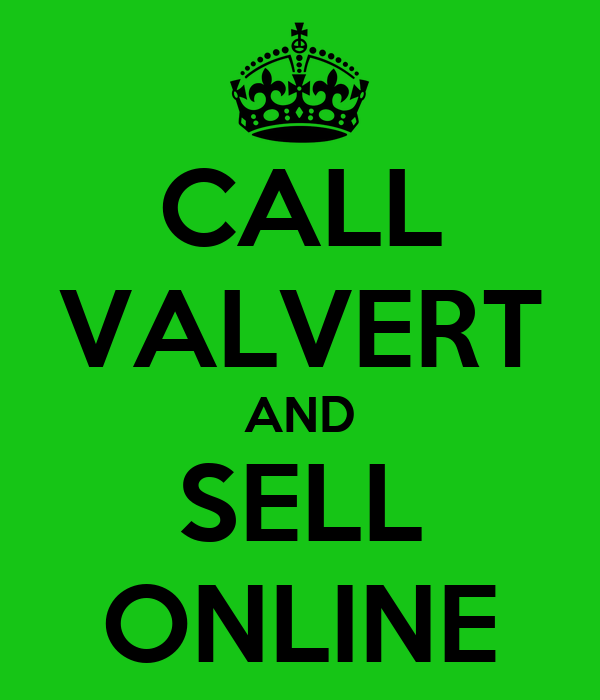 CALL VALVERT AND SELL ONLINE