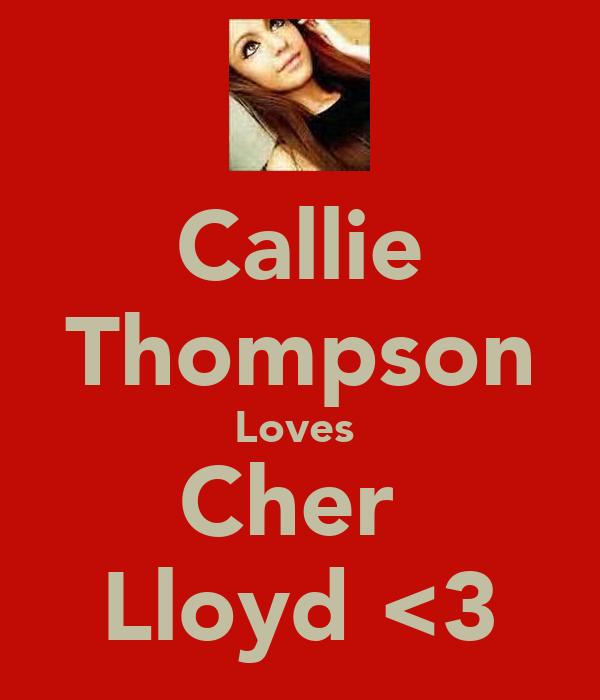 Callie Thompson Loves  Cher  Lloyd <3