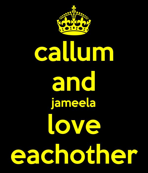 callum and jameela love eachother
