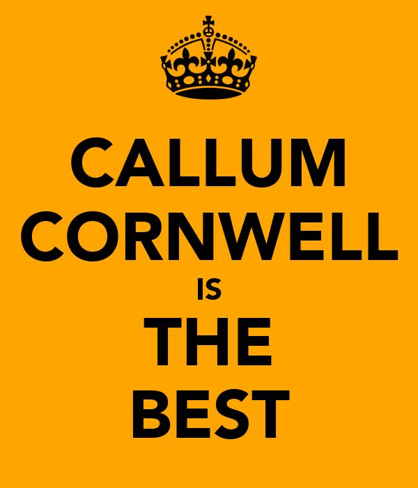 CALLUM CORNWELL IS THE BEST