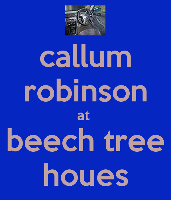 callum robinson at  beech tree houes