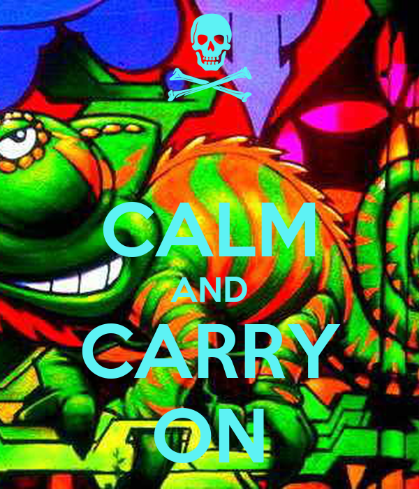 CALM AND CARRY ON
