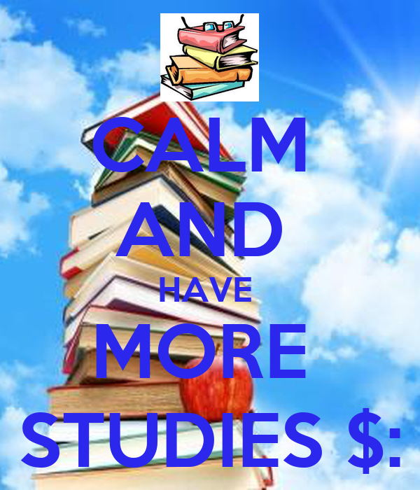 CALM  AND  HAVE  MORE  STUDIES $: