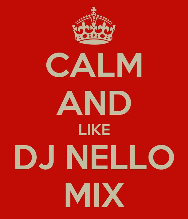 CALM AND LIKE DJ NELLO MIX