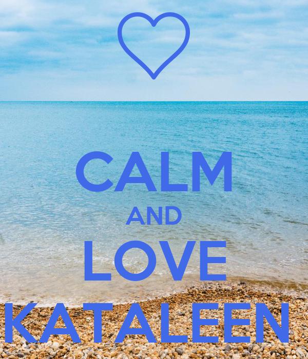CALM AND LOVE KATALEEN