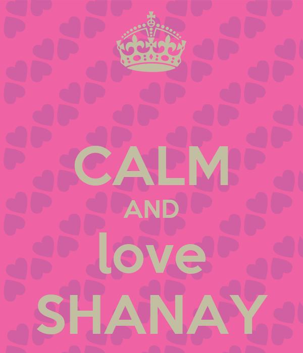 CALM AND love SHANAY