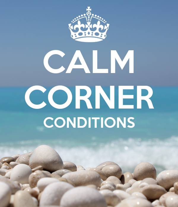 CALM CORNER CONDITIONS