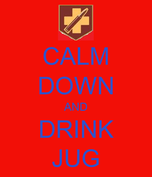 CALM DOWN AND DRINK JUG
